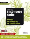 Claude Pinet - L'ISO 14001 facile - Réussir sa démarche de certification (recueil des 2 volumes).