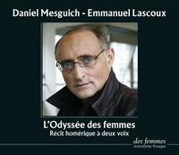 Homère et Daniel Mesguich - L'odyssée des femmes - Récit homérique à deux voix. 1 CD audio MP3