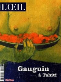 Claire Frèches-Thory et Laure Meyer - L'Oeil Hors-série : Gauguin à Tahiti.