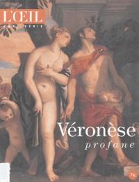 Giandomenico Romanelli et  Collectif - L'Oeil Hors-Série : Véronèse - Profane.