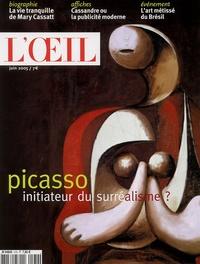Jean-Christophe Castelain - L'Oeil N° 570,  juin 2005 : Picasso, initiateur du surréalisme ?.