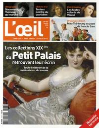 Philippe Piguet et Sophie Flouquet - L'Oeil N° 576, Janvier 2006 : Les collections XIXe du Petit Palais retrouvent leur écrin - Toute l'histoire de la renaissance du musée.
