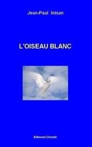 Jean-Paul Inisan - L'oiseau blanc.