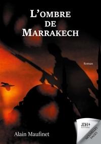 Alain Maufinet - L'ombre de Marrakech.