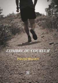 Pascal Buniet - L'ombre du coureur.