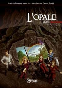 Angélique Blondeau et Audrey Levy - L'opale - Tome 1.
