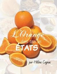 Hélène Cognac - L'orange dans tous ses états.