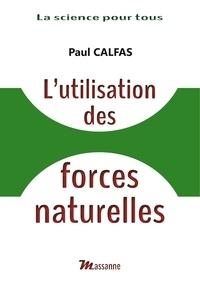 Paul Calfas - L'utilisation des forces naturelles.