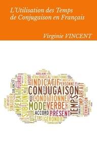 Virginie Vincent - L'utilisation des temps de conjugaison en français - Aide à la concordance des temps.