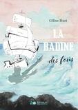 Céline Huet - La Badine des fous.