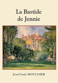 Jean-Claude Montanier - La Bastide de Jennie.
