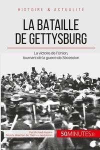 La bataille de Gettysburg - Le tournant de la guerre de Sécession.pdf