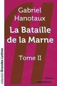 Gabriel Hanotaux - La Bataille de la Marne - Tome 2.