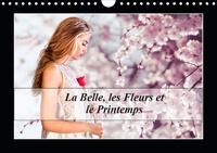Alain Baron - La Belle, les Fleurs et le Printemps (Calendrier mural 2020 DIN A4 horizontal) - Une jeune femme semblant vivre au printemps toute l'année. (Calendrier mensuel, 14 Pages ).