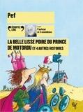 Pef - La belle lisse poire du prince de Motordu et 4 autres histoires. 1 CD audio