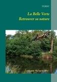 Ygrec - La belle verte - Retrouver sa nature.