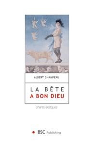 Albert Champeau - La bête a bon dieu - Chants érotiques.