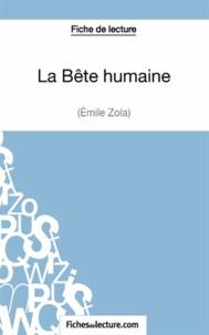 Fichesdelecture.com - La bête humaine - Analyse complète de l'oeuvre.