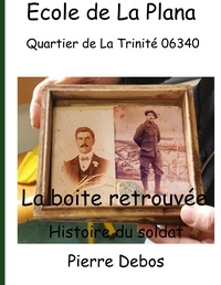 Bernard Brunstein - La boîte retrouvée - Histoire du soldat Pierre Debos.