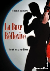 Joahann Beckers - La Boxe Réflexive - Une voie vers la non-violence.