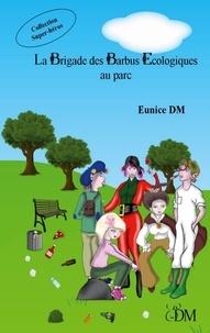 Eunice DM - La Brigade des barbus écologiques.