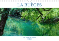 Djamal Makhloufi - La Buèges - Aux sources des couleurs (Calendrier mural 2020 DIN A4 horizontal) - Balade onirique le long de la Buèges dans l'Hérault (Calendrier mensuel, 14 Pages ).
