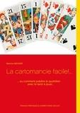 Martine Menard - La cartomancie facile!... - ... ou comment prédire le quotidien avec le tarot à jouer....