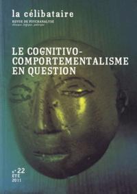 Jean-Louis Chassaing et Pierre-Henri Castel - La célibataire N° 22, Eté 2011 : Le cognitivo-comportementalisme en question.
