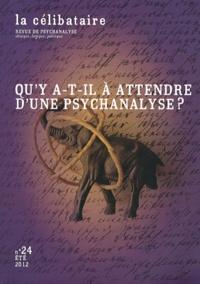 Marc Nacht - La célibataire N° 24, été 2012 : Qu'y a-t-il à attendre d'une psychanalyse ?.