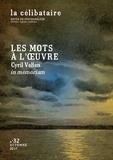 Marc Nacht et Charles Melman - La célibataire N° 32, automne 2017 : Les mots à l'oeuvre - Cyril Veken in memoriam.