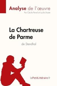 Cécile Perrel et Lucile Lhoste - Fiche de lecture  : La Chartreuse de Parme de Stendhal (Analyse de l'oeuvre) - Comprendre la littérature avec lePetitLittéraire.fr.