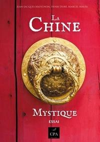 Jean-Jacques Matignon et Henri Doré - La Chine Mystique.