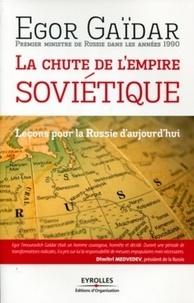 Egor Gaïdar - La chute de l'empire soviétique - Leçons pour la Russie d'aujourd'hui.