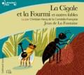 Jean de La Fontaine - La Cigale et la Fourmi et autres fables. 1 CD audio