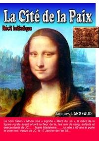 Jacques Largeaud - La cité de la paix.