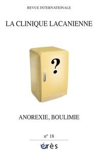 Christiane Lacôte-Destribats et Gérard Pommier - La clinique lacanienne N° 18 : Anorexie et boulimie.
