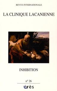 Christiane Lacôte-Destribats et Gérard Pommier - La clinique lacanienne N° 26 : Inhibition.