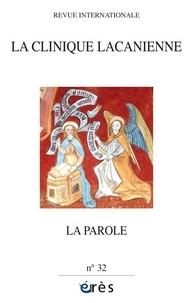 Gérard Pommier et Henri Blaquière - La clinique lacanienne N° 32 : La parole.