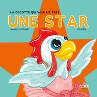 Guylaine Reynaud et - Aiyanhai - La cocotte qui voulait être une star.