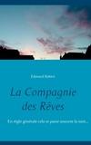 Robert Edouard - La compagnie des rêves.