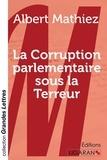 Albert Mathiez - La corruption parlementaire sous la Terreur.
