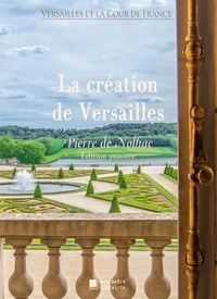 Autre librairie édition Mon - Versailles et la Cour de France  : La création de Versailles.