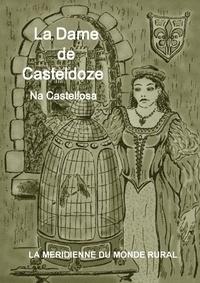 La Méridienne du monde rural - La dame de Casteldoze - Na Castellosa.