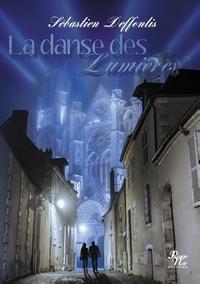 Sébastien Deffontis - La danse des lumières.