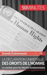 Romain Parmentier - La Déclaration universelle des droits de l'homme - Le combat pour les libertés fondamentales.