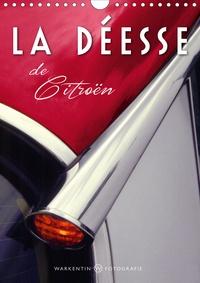 Karl H. warkentin - La Déesse de Citroën (Calendrier mural 2020 DIN A4 vertical) - Le modèle D, soit «La Déesse» ou la DS de Citroën (Calendrier mensuel, 14 Pages ).