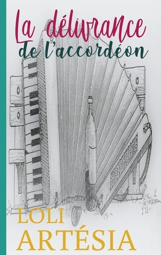 Loli Artésia - La délivrance de l'accordéon.