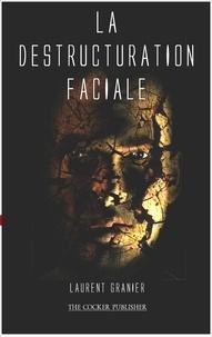 Laurent Granier - La destructuration faciale.
