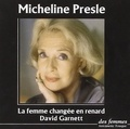 David Garnett et Micheline Presle - La femme changée en renard. 1 CD audio