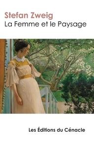 Stefan Zweig - La femme et le paysage.